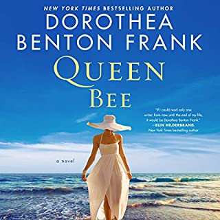 Queen Bee     A Novel              Written by:                                                                                                                                 Dorothea Benton Frank                               Narrated by:                                                                                                                                 Shannon McManus                      Length: 10 hrs and 8 mins     Not rated yet     Overall 0.0