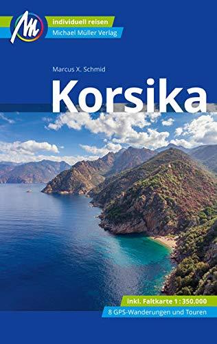 Korsika Reiseführer Michael Müller Verlag: Individuell reisen mit vielen praktischen Tipps (MM-Reisen)