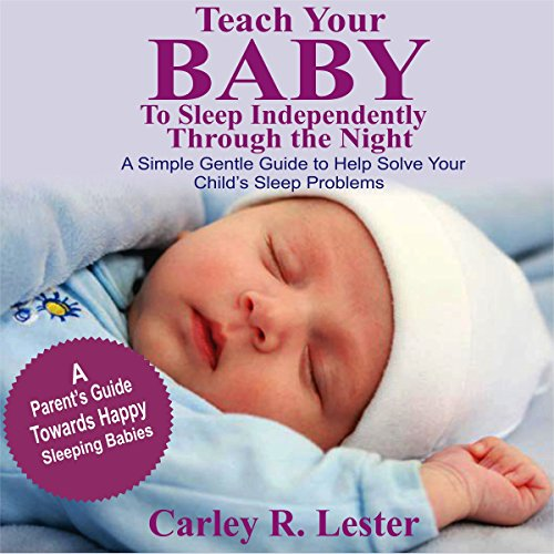 Teach Your Baby to Sleep Independently Through the Night audiobook cover art