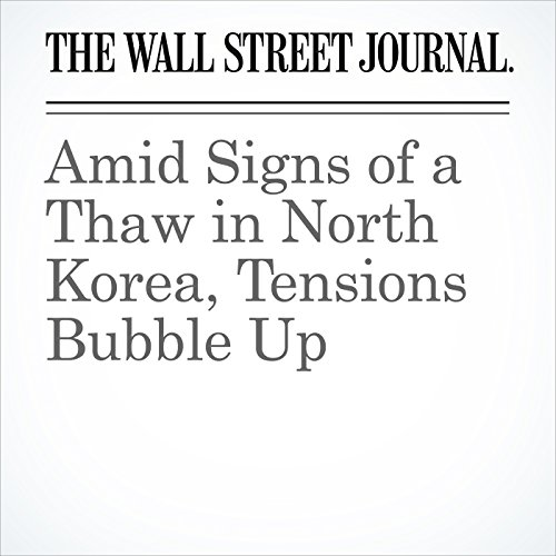 Amid Signs of a Thaw in North Korea, Tensions Bubble Up copertina