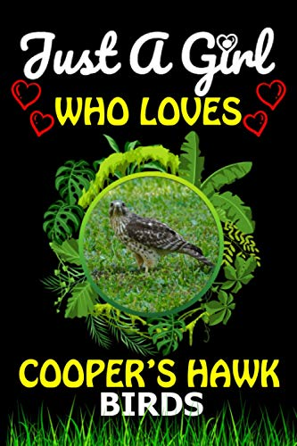 Just a Girl Who loves Cooper's Hawk Birds: Cute Line Composition Notebook Gift For Cooper's Hawk Birds Lover Girl, Women, Grandma And girls To Write ... Lover Birthday & Valentine Funny Gift Ideas