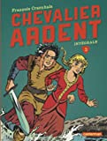Chevalier Ardent Intégrale, Tome 3 - Tomes 9 à 12