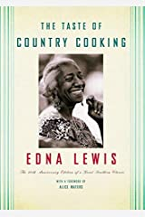 The Taste of Country Cooking: Written by Edna Lewis, 2006 Edition, (13 Anv) Publisher: Random House Inc [Hardcover] Hardcover
