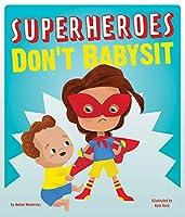 Superheroes Don't Babysit
