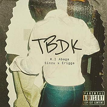TBDK (feat. Sinzu & Erigga)