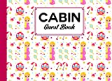 Cabin Guest Book: Premium Princess Cover Cabin Guest Book, Welcome to our cabin, 150 pages - 8.25' x 6' inch size Guest Log Book for Vacation Rental and more