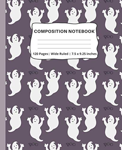 Composition Notebook: Spooky Ghosts Halloween Themed Wide Ruled Lined Notebook Journal for Kids, Girls and Boys   Notebook for School