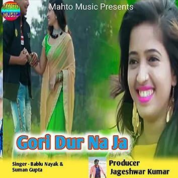 Gori Dur Na Ja (Nagpuri)