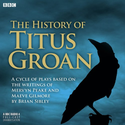The History of Titus Groan audiobook cover art