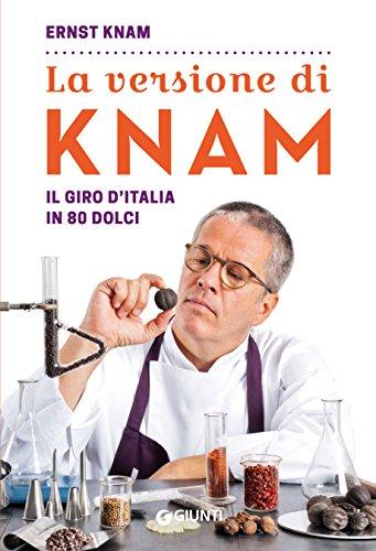 La versione di Knam: Il giro d'Italia in 80 dolci