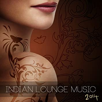 Indian Lounge Music 2014 Bollywood Global Music India Style Selection