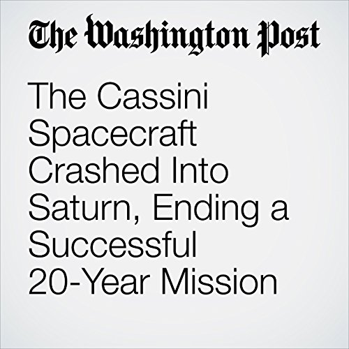 The Cassini Spacecraft Crashed Into Saturn, Ending a Successful 20-Year Mission copertina