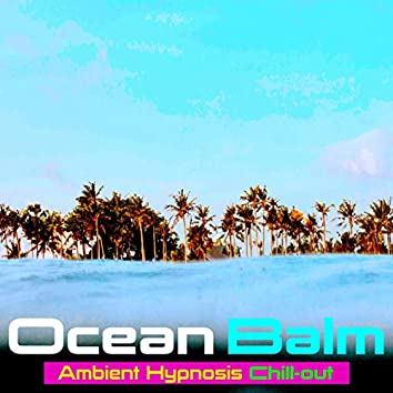 Ocean Balm Ambient Hypnosis Chill-out