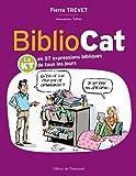 Bibliocat - Le KT en 57 expressions bibliques de tous les jours de Pierre Trevet (10 novembre 2014) Broché - 10/11/2014
