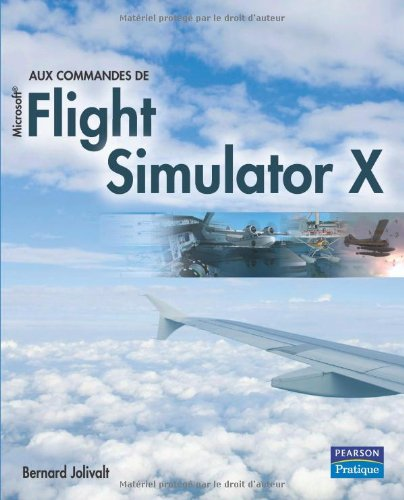Aux commandes de Microsoft Flight Simulator X