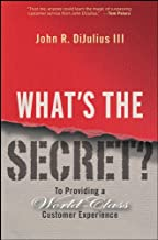 What's the Secret?: To Providing a World-Class Customer Experience                                              best Customer Experience Books