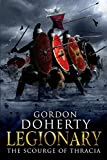 Legionary: The Scourge of Thracia (Volume 4)