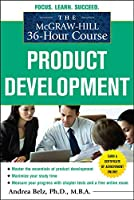 Product Development (McGraw-Hill 36 Hour Course)
