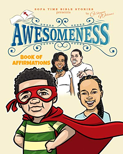 Sofa Time Bible Stories Presents Awesomeness: Book of Affirmations