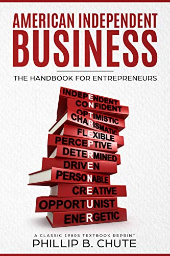 American Independent Business: The Handbook for Entrepreneurs (A 1980s Classic Reprint) (English Edition)