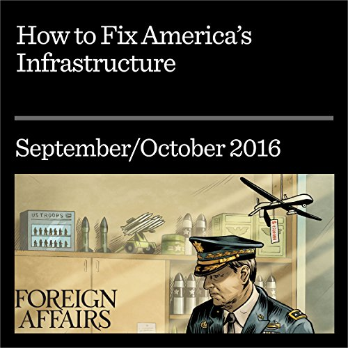 How to Fix America's Infrastructure                   By:                                                                                                                                 Aaron Klein                               Narrated by:                                                                                                                                 Kevin Stillwell                      Length: 17 mins     Not rated yet     Overall 0.0