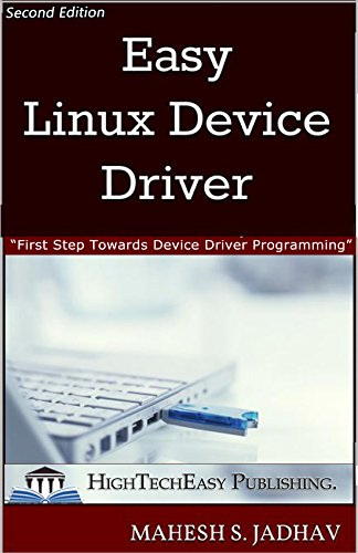 Easy Linux Device Driver, Second Edition: First Step Towards Device Driver Programming
