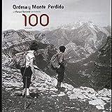 100 ANIVERSARIO. ORDESA Y MONTE PERDIDO, UN PARQUE NACIONAL CON HISTORIA.