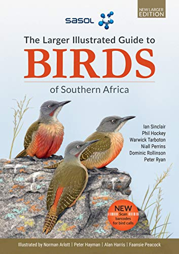 The Sasol Larger Illustrated Guide to Birds of Southern Africa (Revised Edition)