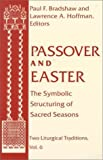 Passover Easter: Symbolic Structuring Sacred Seasons (Two Liturgical Traditions) by Rabbi Lawrence A Hoffman Rabbi PhD (1999-09-25)