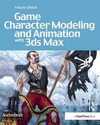 Game Character Modeling and Animation With 3ds Max