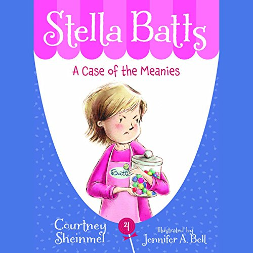 A Case of the Meanies: Stella Batts, Book 4 cover art