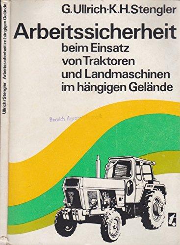 Arbeitssicherheit beim Einsatz von Traktoren und Landmaschinen im hängigen Gelände