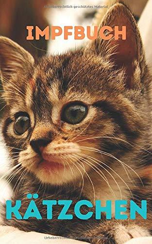 Impfbuch Kätzchen: 🐈 Für eine vollständige Überwachung der Gesundheit, des Verhaltens, des Charakters, der Gewohnheiten Ihrer Katze...: vom Kätzchen bis zum Senior! Bequeme Größe