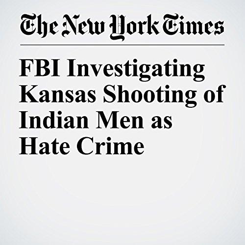 FBI Investigating Kansas Shooting of Indian Men as Hate Crime copertina