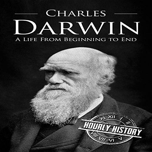 Charles Darwin: A Life from Beginning to End audiobook cover art