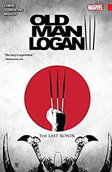 Wolverine: Old Man Logan Vol. 3: The Last Ronin (Old Man Logan (2016-2018)) by [Jeff Lemire, Andrea Sorrentino]