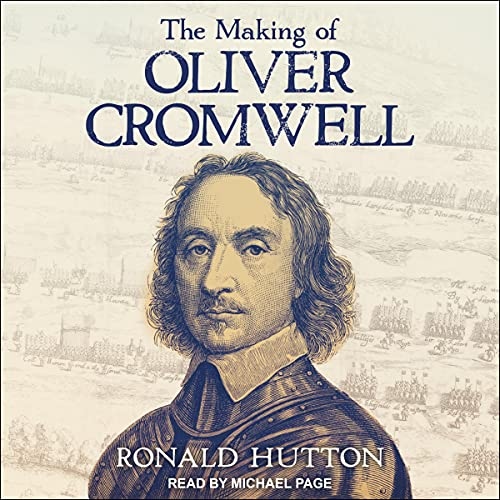 Couverture de The Making of Oliver Cromwell