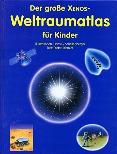 der große Xenos Weltraumatlas für Kinder erstes Sachbuch