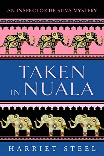 Taken in Nuala (The Inspector de Silva Mysteries Book 8) by [Harriet Steel]