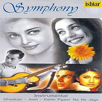 "Simphony Instrumental (From ""Dhakkan"", ""Josh"", ""Kahin Pyaar Na Ho Jaye"")"