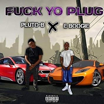 Fuck Yo Plug (feat. E Boogie)