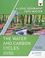 A-level Geography Topic Master: The Water and Carbon Cycles (A Level Geography Topic Master)