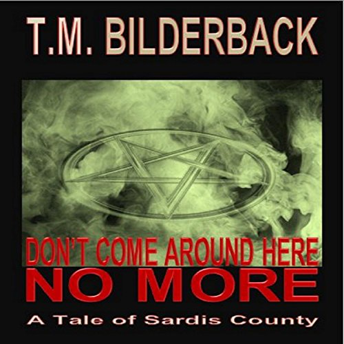 Don't Come Around Here No More: A Tale of Sardis County audiobook cover art