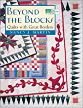 Beyond the Blocks: Quilts with Great Borders by Nancy J. Martin (2002-10-06)