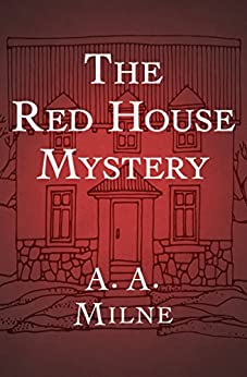 The Red House Mystery by [A. A. Milne]