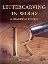 Lettercarving in Wood: A Practical Course by Pye, Chris published by Guild of Master Craftsman Publications Ltd Paperback