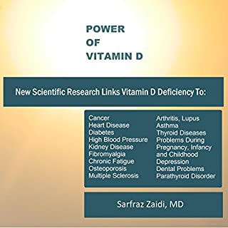 Power of Vitamin D                   By:                                                                                                                                 Sarfraz Zaidi M.D. M.D.                               Narrated by:                                                                                                                                 Kathleen Godwin                      Length: 4 hrs and 21 mins     1 rating     Overall 3.0