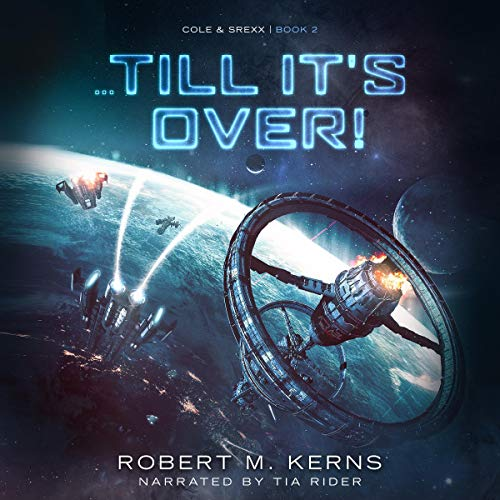 ...Till It's Over! Audiobook By Robert M. Kerns cover art