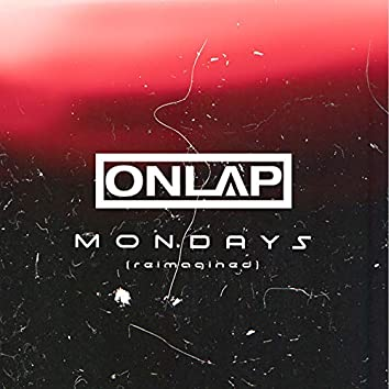 Mondays (Reimagined)