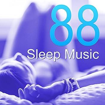 88 Sleep Music for a Deep Sleep